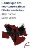 Alain Frachon et Daniel Vernet - L'Amérique des néo-conservateurs - L'illusion messianique.