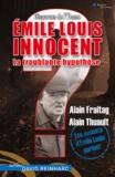 Alain Fraitag et Alain Thuault - Emile Louis innocent ? La troublante hypothèse - Les avocats d'Emile Louis parlent.