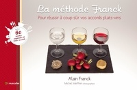 La méthode Franck- Pour trouver à coup sûr vos accords plats-vins - Alain Franck |