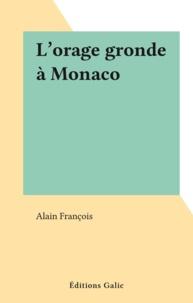 Alain François - L'orage gronde à Monaco.