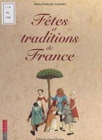 Alain-François Lesacher et  Collectif - Fêtes & traditions de France.