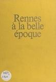Alain-François Lesacher - Rennes à la Belle Époque.