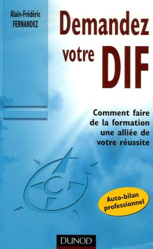 Alain-Frédéric Fernandez - Demandez votre DIF - Faites de votre entreprise une alliée de votre réussite.