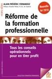Alain-Frédéric Fernandez - Réforme de la formation professionnelle - 101 conseils opérationnels pour en tirer profit.
