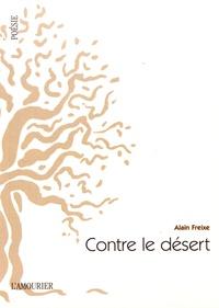 Alain Freixe - Contre le désert.