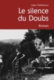 Alain Freléchoux - Le silence du Doubs.