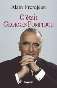 Alain Frerejean - C'était Georges Pompidou.