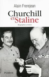 Alain Frerejean - Churchill et Staline - Biographies croisées.