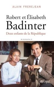 Alain Frerejean - Robert et Elisabeth Badinter - Deux enfants de la République.