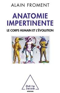 Anatomie impertinente- Le corps humain et l'évolution - Alain Froment   Showmesound.org