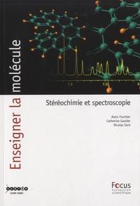 Alain Fruchier et Catherine Gautier - Enseigner la molécule - Stéréochimie et spectroscopie.