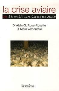Alain-G Rose-Rosette et Marc Vercoutère - La crise aviaire : la culture du mensonge.