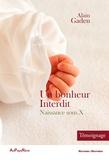 Alain Gaden - Un bonheur interdit - Naissance sous X.