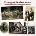 Alain Gagnieux - Etrangers de chez nous - L'immigration dans le Doubs et à Colombier-Fontaine (1850-1950).