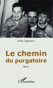 Alain Gagnieux - Le chemin du purgatoire.