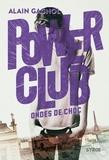 Alain Gagnol - Power Club Tome 2 : Ondes de choc.
