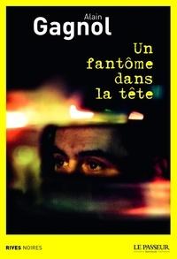 Alain Gagnol - Un fantôme dans la tête.