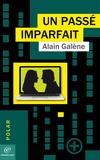 Alain GALÈNE - Un passé imparfait.