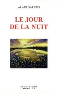 Alain Galatis - Le jour de la nuit.