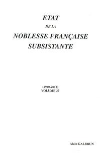 Alain Galbrun - Etat de la noblesse française subsistante - Volume 37 (1940-2012).
