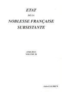 Alain Galbrun - Etat de la noblesse française subsistante - Volume 38 (1940-2013).