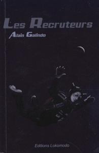 Alain Galindo - Les recruteurs - Nouvelles.