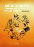 Alain Gallay - Autour du feu - Campements touareg du Sahara central.