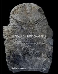 Alain Gallay - Autour du petit-chasseur - L'archéologie aux sources du Rhône (1941-2011).
