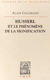 Alain Gallerand - Husserl et le phénomène de la signification.