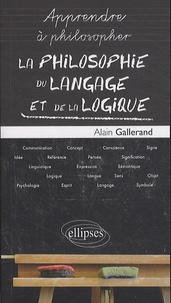 Alain Gallerand - La philosophie du langage et de la logigue.