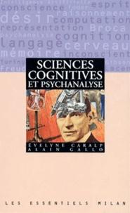 Alain Gallo et Evelyne Caralp - Sciences cognitives et psychanalyse.