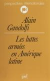 Alain Gandolfi - Les luttes armées en Amérique latine.