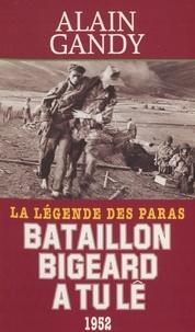 Alain Gandy - Bataillon Bigeard à Tu Lê, 1952 - La légende des paras, document.