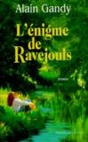 Alain Gandy - L'énigme de Ravejouls.