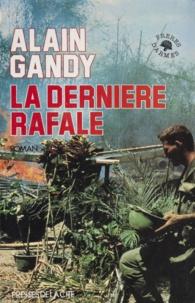 Alain Gandy - La Dernière rafale.