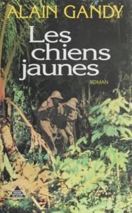 Alain Gandy - Les chiens jaunes.