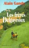 Alain Gandy - Les frères Delgayroux.