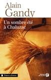 Alain Gandy - Un sombre été à Chaluzac.