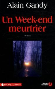 Alain Gandy - Un Week-end meurtrier.