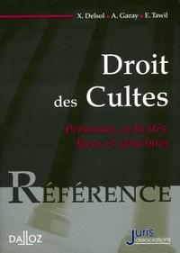 Alain Garay et Emmanuel Tawil - Droit des Cultes - Personnes, activités, biens et structures.