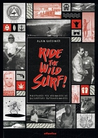 Alain Gardinier - Ride the Wild Surf !.