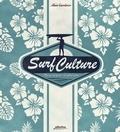 Alain Gardinier - Surf Culture - Plus qu'un sport, un art de vivre.