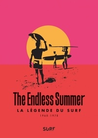 Alain Gardinier - The Endless summer - La légende du surf (1960-1970). 1 DVD