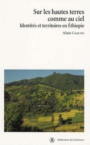 Sur les hautes terres comme au ciel. Identités et territoires en Ethiopie
