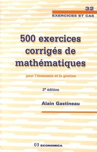 Satt2018.fr 500 Exercices corrigés de mathématiques pour l'économie et la gestion Image