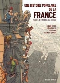 Alain Gaston Rémy et Lisa Lugrin - Une histoire populaire de la France - Tome 1, De l'Etat royal à la Commune.