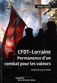 Alain Gatti - CFDT-Lorraine, permanence d'un combat pour les valeurs.