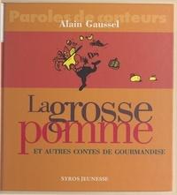 Alain Gaussel et Corinne Rabard - La grosse pomme et autres contes de gourmandise.
