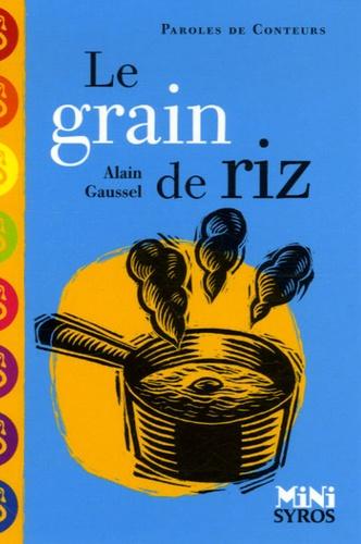 Alain Gaussel - Le grain de riz.