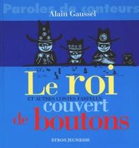 Alain Gaussel - Le roi couvert de boutons et autres contes farfelus.
